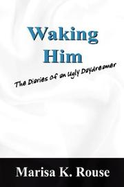 Cover of: Waking Him | Marisa K Rouse