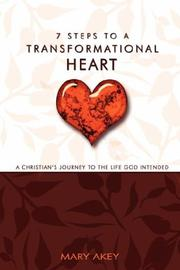 Cover of: 7 Steps to a Transformational Heart | Mary Akey