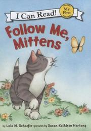 Cover of: Follow Me, Mittens (My First I Can Read)