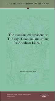 Cover of: The assassinated president or The day of national mourning for Abraham Lincoln: at St. John's (Lutheran) Church, Philadelphia, June 1st, 1865
