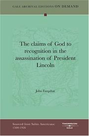 Cover of: The claims of God to recognition in the assassination of President Lincoln | Farquhar, John.