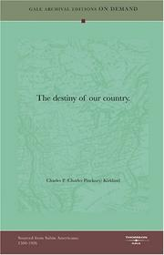 Cover of: The destiny of our country. | Charles Pinckney Kirkland