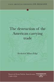 Cover of: The destruction of the American carrying trade