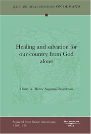 Cover of: Healing and salvation for our country from God alone | Henry A. (Henry Augustus) Boardman