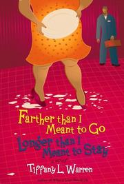Cover of: Farther than I meant to go, longer than I meant to stay | Tiffany L. Warren