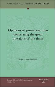 Cover of: Opinions of prominent men concerning the great questions of the times | Loyal National League.