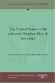 Cover of: The United States vs the schooner Stephen Hart & her cargo