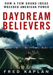 Cover of: Daydream Believers: How a Few Grand Ideas Wrecked American Power