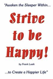 Cover of: Strive to be Happy!