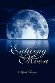 Cover of: Enticing the Moon | April Reign