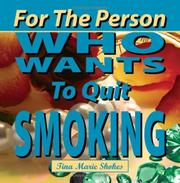 Cover of: For The Person Who Wants To Quit Smoking | Tina, Marie Shokes