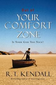 Cover of: Out of your comfort zone | R. T. Kendall