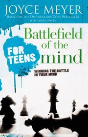 Cover of: Battlefield of the mind for teens: winning the battle in your mind