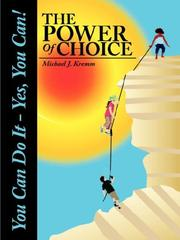 Cover of: The Power Of Choice | Michael J. Kremm