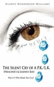 Cover of: The Silent Cry of A P.K./L.K. (Preacher's & Leader's Kid)