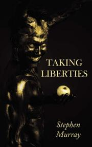 Cover of: Taking Liberties | Stephen Murray