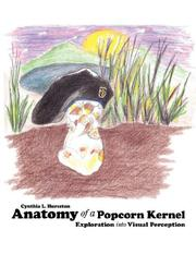 Cover of: Anatomy of a Popcorn Kernel by Cynthia, L. Hureston
