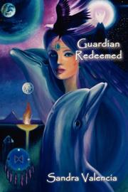 Cover of: Guardian Redeemed: The Chikondra Trilogy | Sandra Valencia