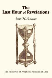 Cover of: The Last Hour of Revelations | John, H. Rogers