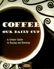 Cover of: Coffee, our daily cup