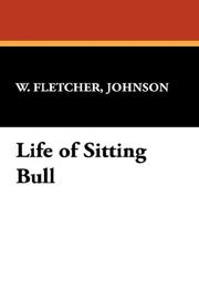 Cover of: Life of Sitting Bull | Johnson, W. Fletcher