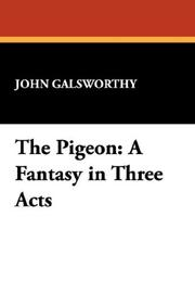 Cover of: The pigeon: a fantasy in three acts