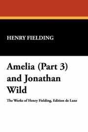 Cover of: Amelia (Part 3) and Jonathan Wild