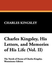 Cover of: Charles Kingsley, His Letters, and Memories of His Life (Vol. II)