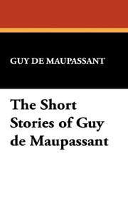 Cover of: Short stories of Guy de Maupassant: including The necklace, A passion, The piece of string, Babette, and The wedding night.