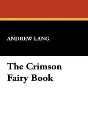 Cover of: The Crimson Fairy Book | Andrew Lang