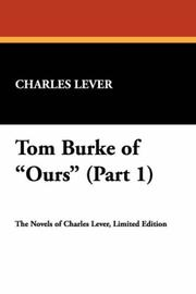 Cover of: Tom Burke of Ours (Part 1) | Charles James Lever
