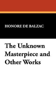 Cover of: The Unknown Masterpiece and Other Works