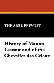 Cover of: History of Manon Lescaut and of the Chevalier des Grieux | AbbГ© PrГ©vost