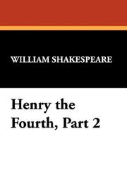 Cover of: Henry the Fourth, Part 2 | William Shakespeare