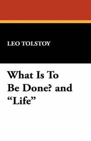 "Cover of: What Is To Be Done? and ""Life"""
