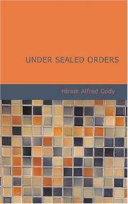 Cover of: Under Sealed Orders | Hiram Alfred, Cody
