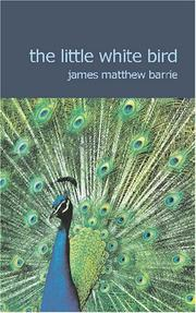 Cover of: The Little White Bird | James Matthew Barrie