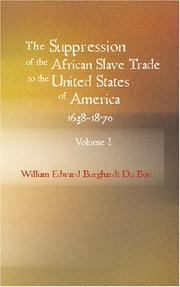 Cover of: The Suppression of the African Slave Trade to the United States of America 1638-1870 Volume I