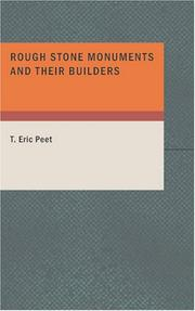 Rough Stone Monuments and Their Builders by T. Eric Peet