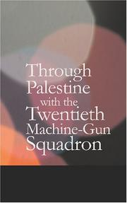 Cover of: Through Palestine with the 20th Machine Gun Squadron