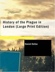 Cover of: History of the Plague in London (Large Print Edition) | Daniel Defoe