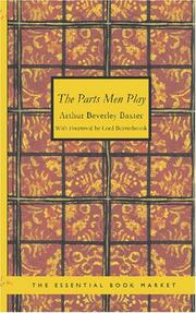 Cover of: The Parts Men Play | Arthur Beverley Baxter