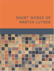 Cover of: Short Works of Martin Luther