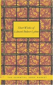 Cover of: Short Works of Edward Bulwer-Lytton
