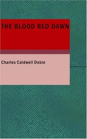 Cover of: The Blood Red Dawn | Charles Caldwell Dobie