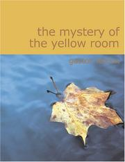 Cover of: The Mystery of the Yellow Room (Large Print Edition): The Mystery of the Yellow Room (Large Print Edition) | Gaston Leroux