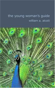 Cover of: The Young Woman's Guide | William A. Alcott