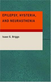 Epilepsy, Hysteria, and Neurasthenia by Isaac G. Briggs