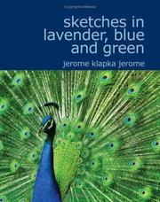 Cover of: Sketches in Lavender Blue and Green (Large Print Edition) | Jerome Klapka Jerome