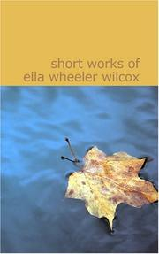 Cover of: Short Works of Ella Wheeler Wilcox